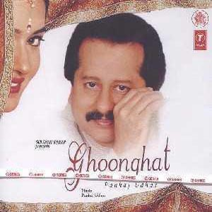 Ghoonghat (Pankaj Udhas)