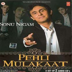 Sonu Nigam - Pehli Mulakat (2008)