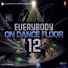 Everybody On Dance Floor 12 - Remixes [CD 1]