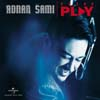 Press Play (Adnan Sami)