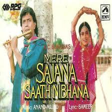 Mere Sajana Saath Nibhana (1992)